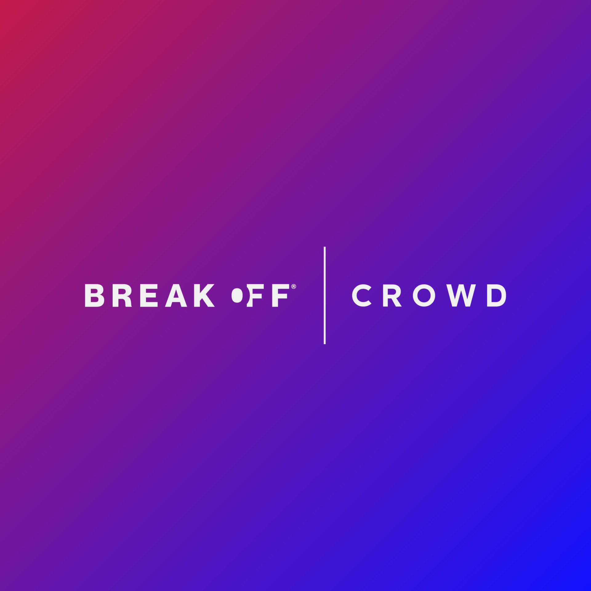 Break Off Crowd | Be the Future